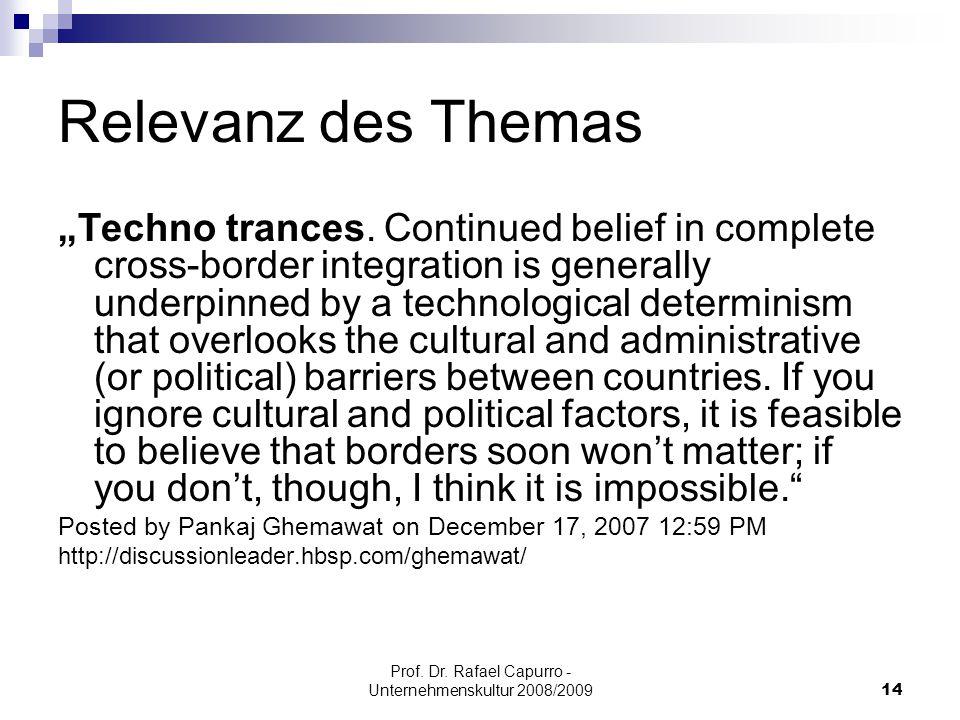 """Prof. Dr. Rafael Capurro - Unternehmenskultur 2008/200914 Relevanz des Themas """"Techno trances. Continued belief in complete cross-border integration i"""