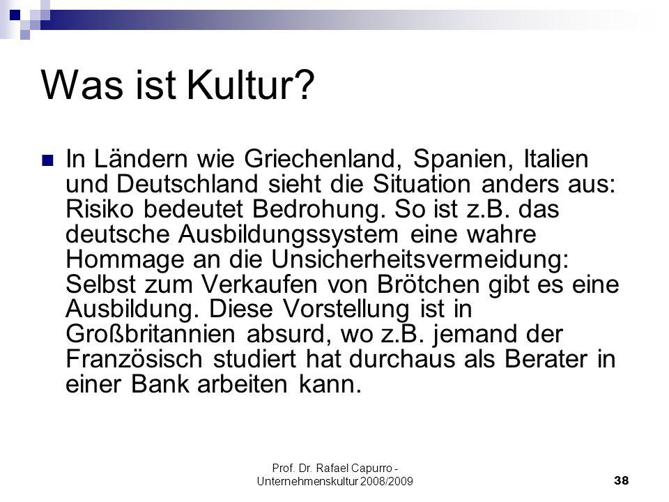 Prof. Dr. Rafael Capurro - Unternehmenskultur 2008/200938 Was ist Kultur? In Ländern wie Griechenland, Spanien, Italien und Deutschland sieht die Situ