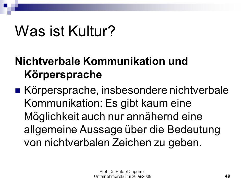Prof. Dr. Rafael Capurro - Unternehmenskultur 2008/200949 Was ist Kultur? Nichtverbale Kommunikation und Körpersprache Körpersprache, insbesondere nic