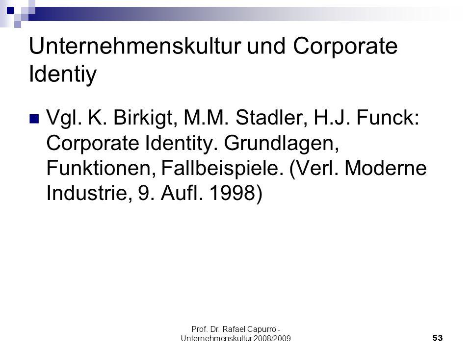 Prof. Dr. Rafael Capurro - Unternehmenskultur 2008/200953 Unternehmenskultur und Corporate Identiy Vgl. K. Birkigt, M.M. Stadler, H.J. Funck: Corporat