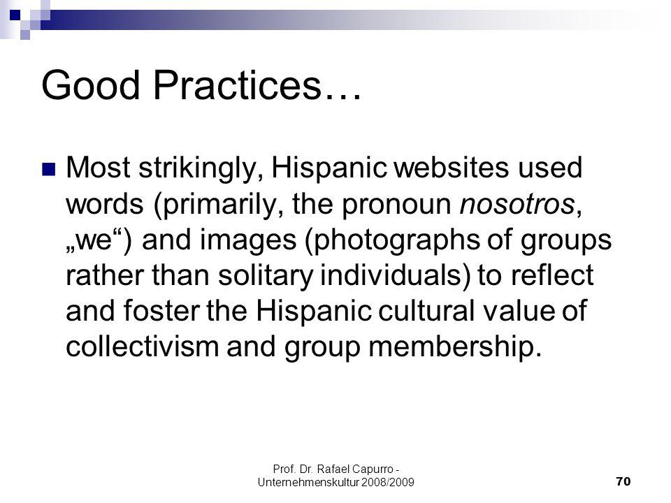 Prof. Dr. Rafael Capurro - Unternehmenskultur 2008/200970 Good Practices… Most strikingly, Hispanic websites used words (primarily, the pronoun nosotr