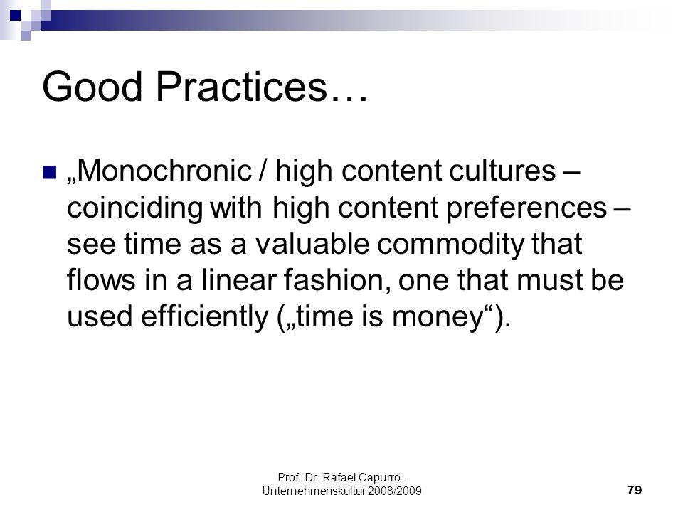 "Prof. Dr. Rafael Capurro - Unternehmenskultur 2008/200979 Good Practices… ""Monochronic / high content cultures – coinciding with high content preferen"