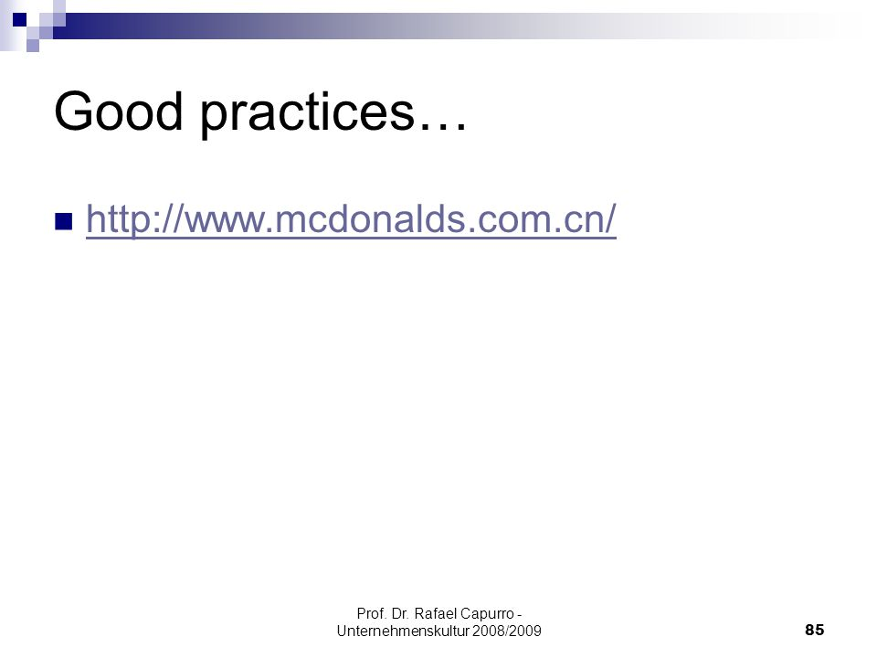 Prof. Dr. Rafael Capurro - Unternehmenskultur 2008/200985 Good practices… http://www.mcdonalds.com.cn/