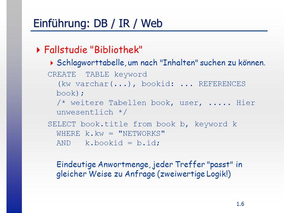1.6 Einführung: DB / IR / Web  Fallstudie Bibliothek  Schlagworttabelle, um nach Inhalten suchen zu können.