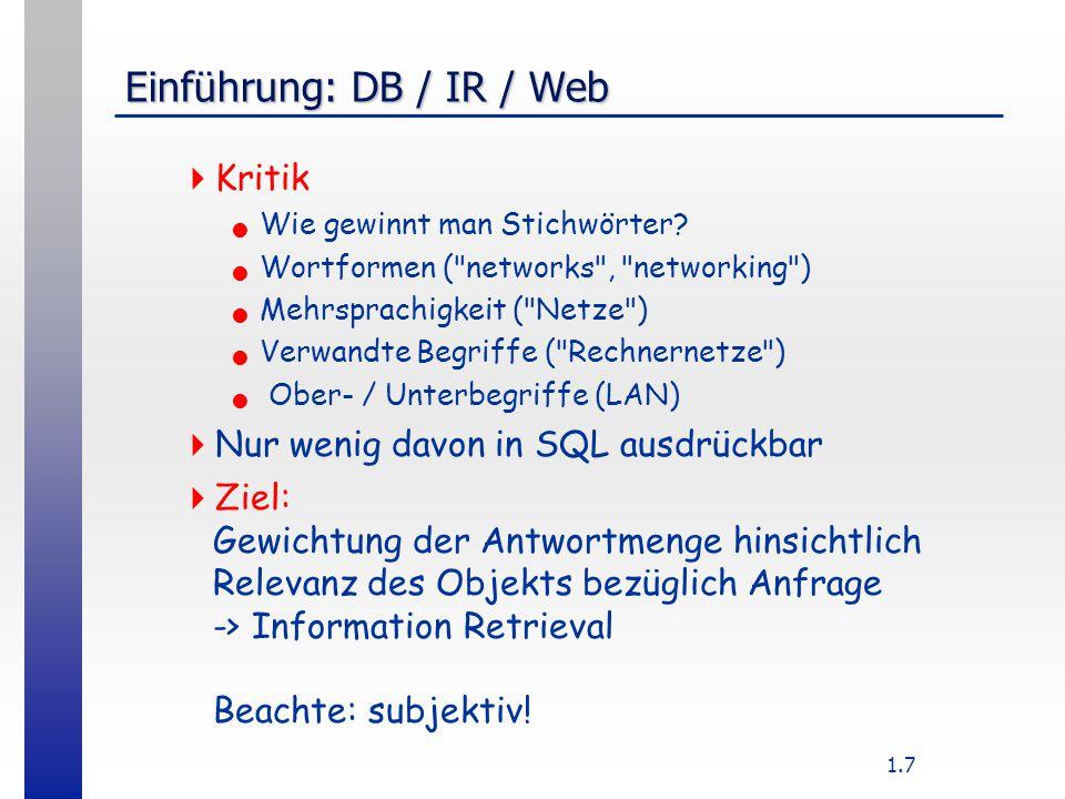1.7 Einführung: DB / IR / Web  Kritik Wie gewinnt man Stichwörter.