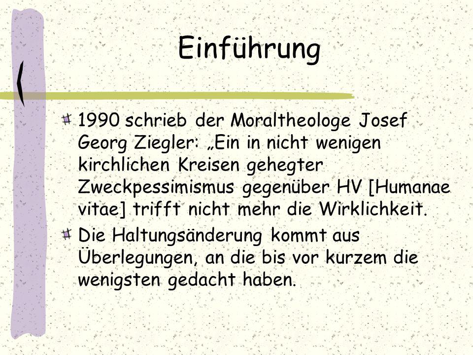 """Einführung 1990 schrieb der Moraltheologe Josef Georg Ziegler: """"Ein in nicht wenigen kirchlichen Kreisen gehegter Zweckpessimismus gegenüber HV [Human"""