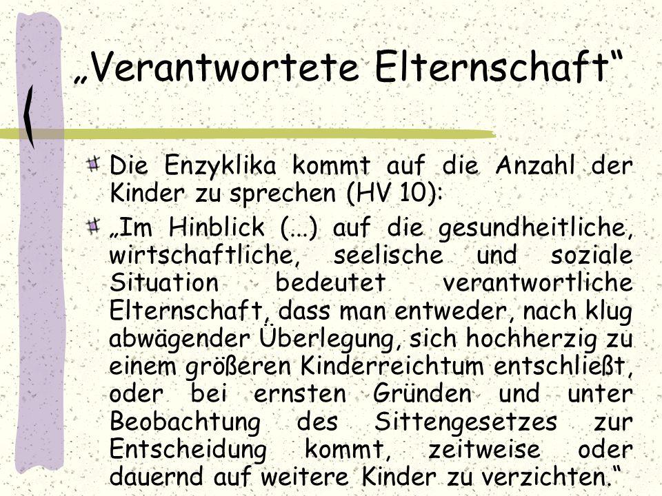 """""""Verantwortete Elternschaft"""" Die Enzyklika kommt auf die Anzahl der Kinder zu sprechen (HV 10): """"Im Hinblick (...) auf die gesundheitliche, wirtschaft"""