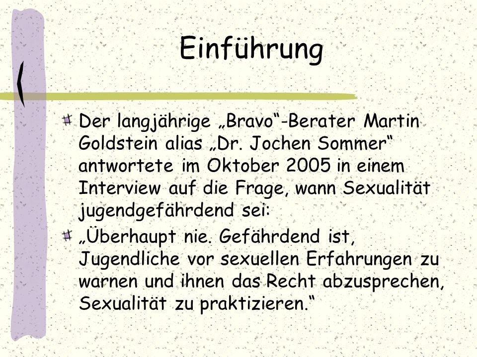 """Einführung Der langjährige """"Bravo""""-Berater Martin Goldstein alias """"Dr. Jochen Sommer"""" antwortete im Oktober 2005 in einem Interview auf die Frage, wan"""