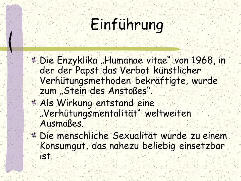"""Einführung Die Enzyklika """"Humanae vitae"""" von 1968, in der der Papst das Verbot künstlicher Verhütungsmethoden bekräftigte, wurde zum """"Stein des Anstoß"""