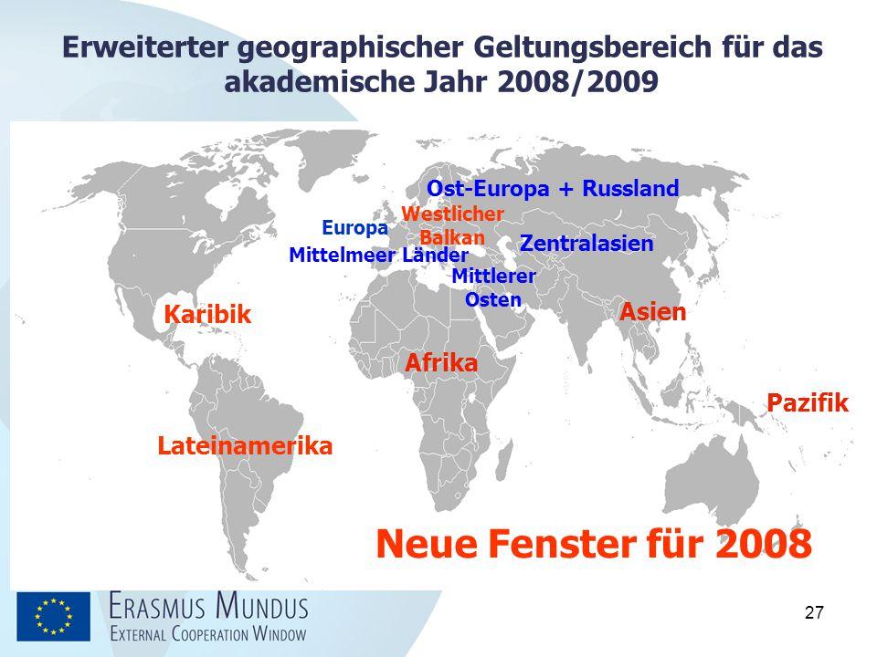 27 Erweiterter geographischer Geltungsbereich für das akademische Jahr 2008/2009 Mittelmeer Länder Europa Mittlerer Osten Ost-Europa + Russland Zentra