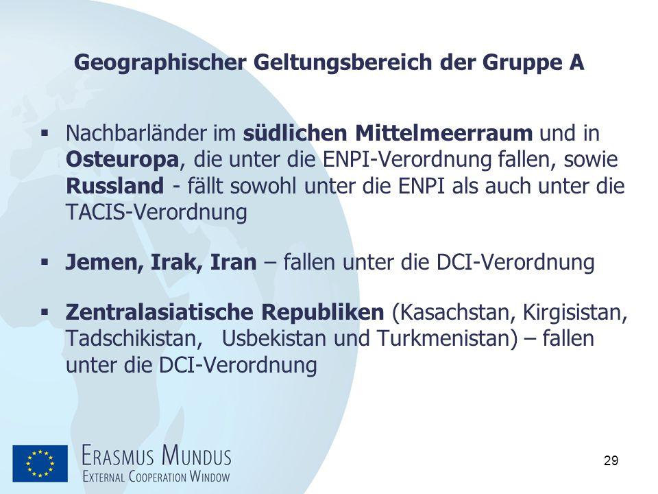 29 Geographischer Geltungsbereich der Gruppe A  Nachbarländer im südlichen Mittelmeerraum und in Osteuropa, die unter die ENPI-Verordnung fallen, sow