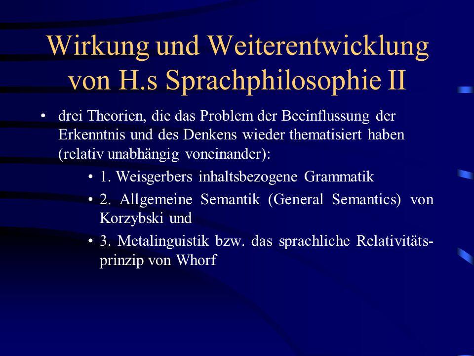 Wirkung und Weiterentwicklung von H.s Sprachphilosophie II drei Theorien, die das Problem der Beeinflussung der Erkenntnis und des Denkens wieder them