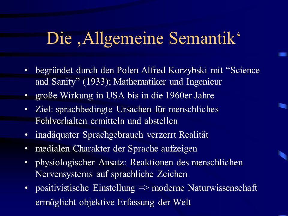 """Die 'Allgemeine Semantik' begründet durch den Polen Alfred Korzybski mit """"Science and Sanity"""" (1933); Mathematiker und Ingenieur große Wirkung in USA"""