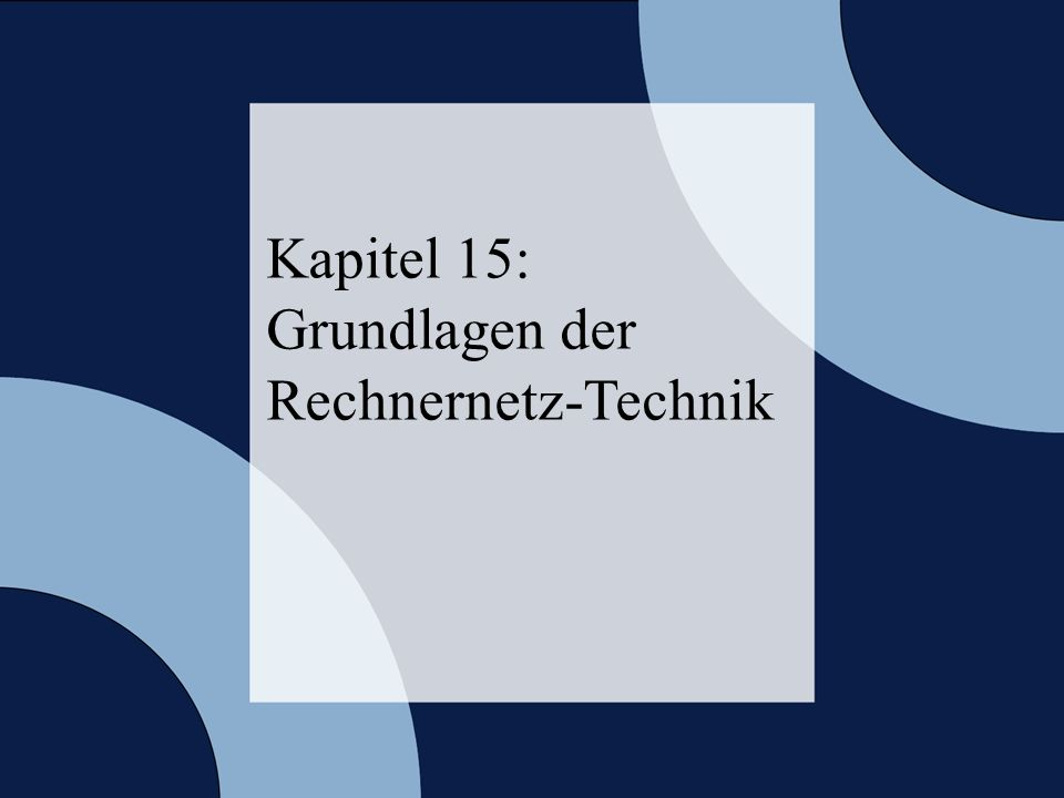 Rechneraufbau & Rechnerstrukturen, Folie 15.2 © 2006 W. Oberschelp, G. Vossen Kapitel 15: Grundlagen der Rechnernetz-Technik