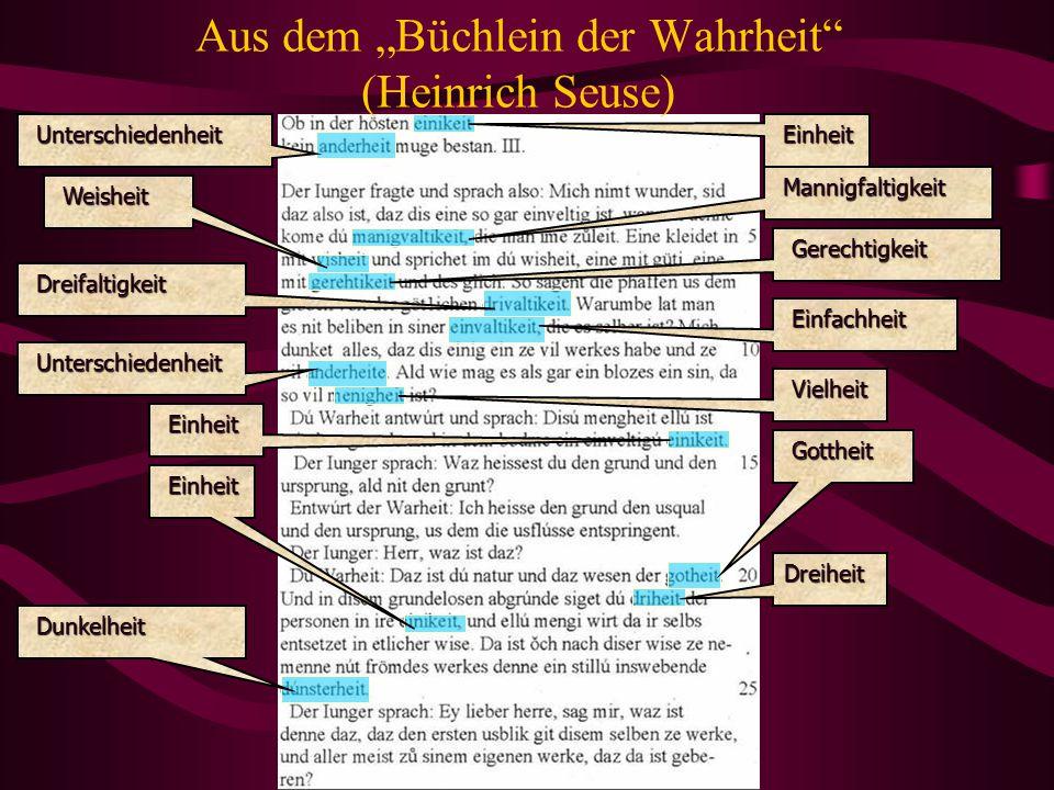 """Aus dem """"Büchlein der Wahrheit"""" (Heinrich Seuse) Einheit Einheit Unterschiedenheit Unterschiedenheit Mannigfaltigkeit Mannigfaltigkeit Weisheit Weishe"""