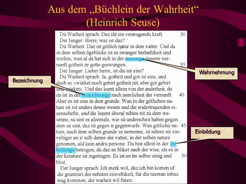 """Aus dem """"Büchlein der Wahrheit"""" (Heinrich Seuse) Wahrnehmung Wahrnehmung Bezeichnung Bezeichnung Einbildung Einbildung"""