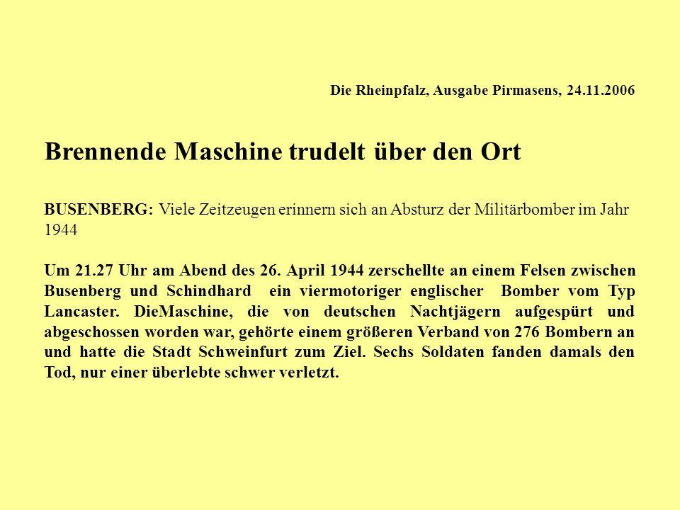 Die Rheinpfalz, Ausgabe Pirmasens, 24.11.2006 Brennende Maschine trudelt über den Ort BUSENBERG: Viele Zeitzeugen erinnern sich an Absturz der Militär