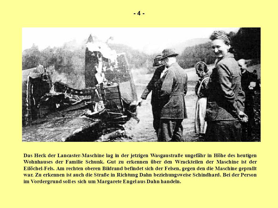 Das Heck der Lancaster-Maschine lag in der jetzigen Wasgaustraße ungefähr in Höhe des heutigen Wohnhauses der Familie Schunk. Gut zu erkennen über den
