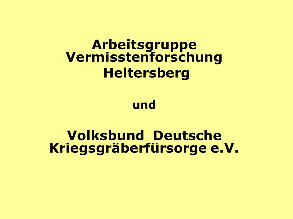 Arbeitsgruppe Vermisstenforschung Heltersberg und Volksbund Deutsche Kriegsgräberfürsorge e.V.