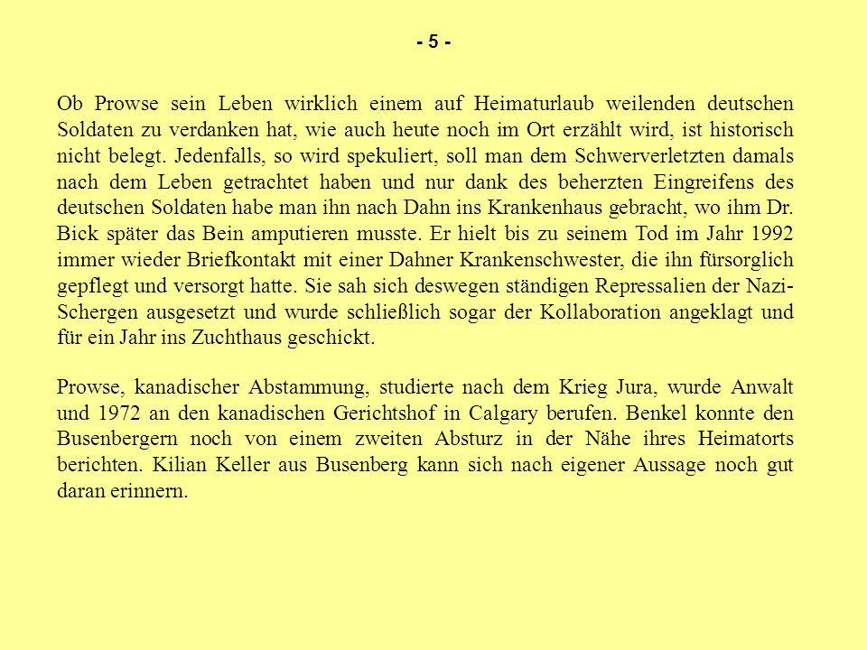 Ob Prowse sein Leben wirklich einem auf Heimaturlaub weilenden deutschen Soldaten zu verdanken hat, wie auch heute noch im Ort erzählt wird, ist histo