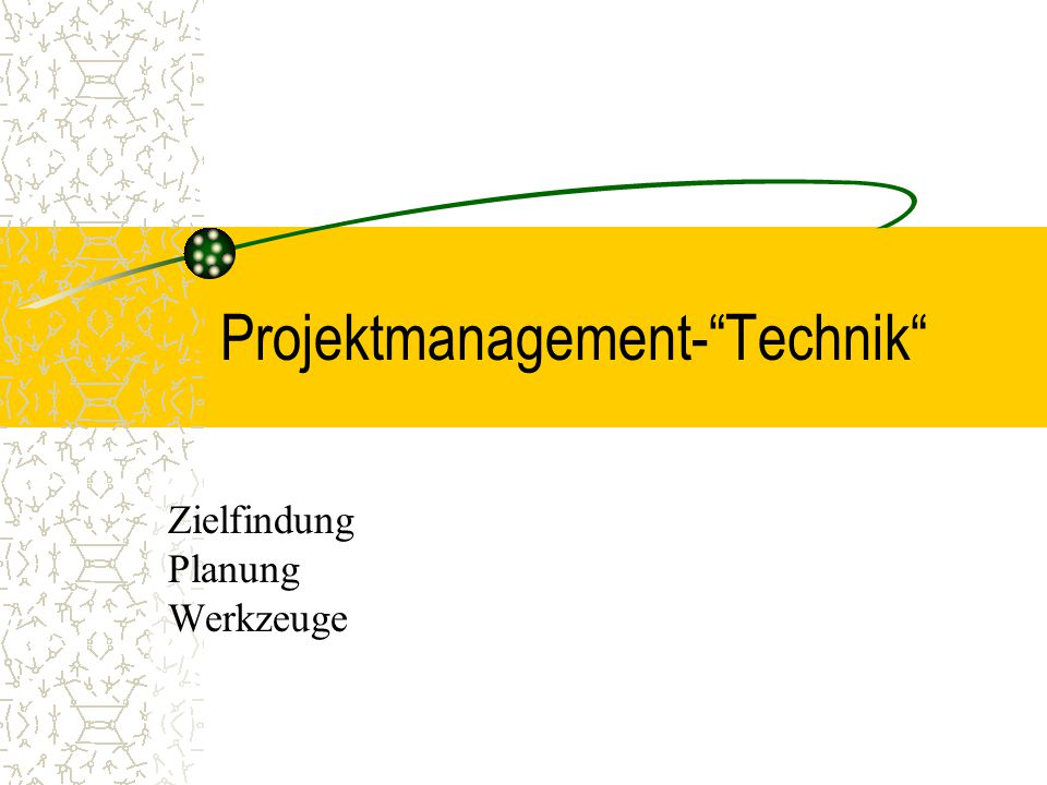 "Projektmanagement-""Technik"" Zielfindung Planung Werkzeuge"