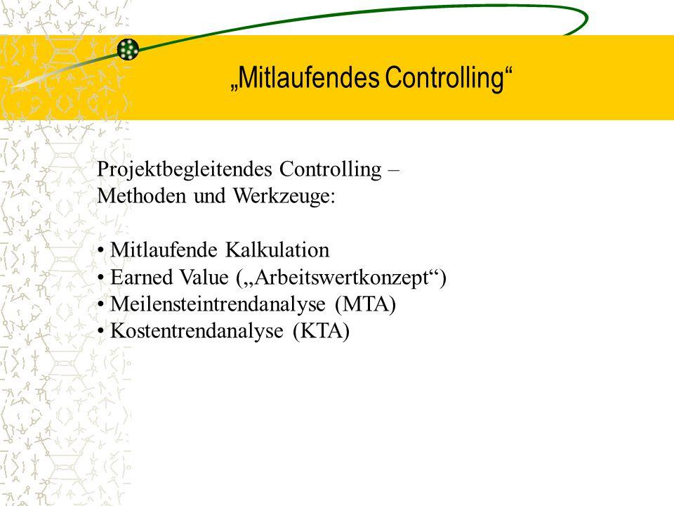 """""""Mitlaufendes Controlling"""" Projektbegleitendes Controlling – Methoden und Werkzeuge: Mitlaufende Kalkulation Earned Value (""""Arbeitswertkonzept"""") Meile"""