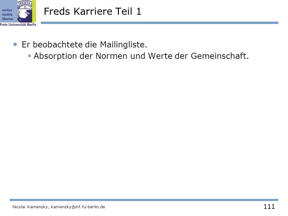 111 Nicolai Kamenzky, kamenzky@inf.fu-berlin.de Freds Karriere Teil 1 Er beobachtete die Mailingliste.