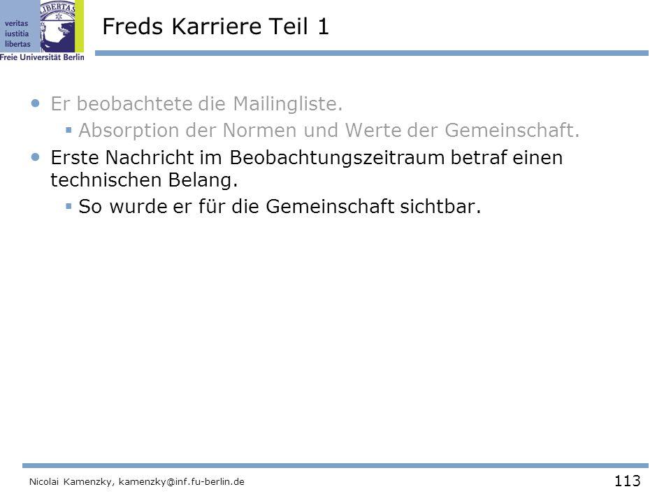 113 Nicolai Kamenzky, kamenzky@inf.fu-berlin.de Freds Karriere Teil 1 Er beobachtete die Mailingliste.
