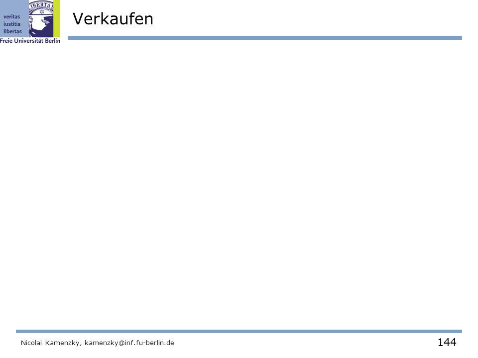 144 Nicolai Kamenzky, kamenzky@inf.fu-berlin.de Verkaufen