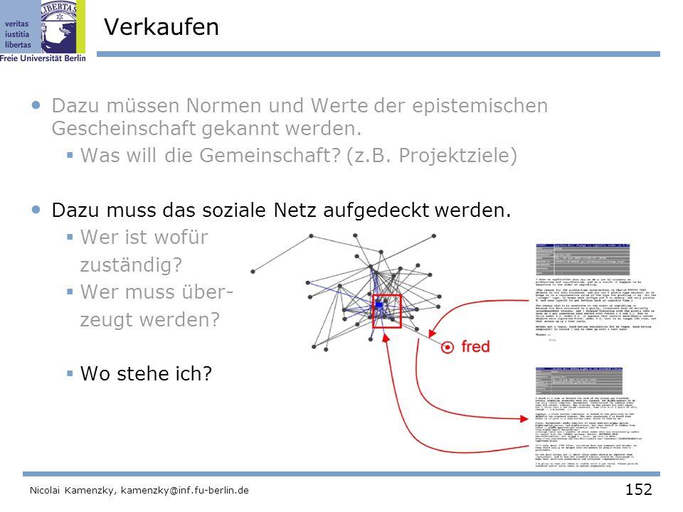152 Nicolai Kamenzky, kamenzky@inf.fu-berlin.de Verkaufen Dazu müssen Normen und Werte der epistemischen Gescheinschaft gekannt werden.