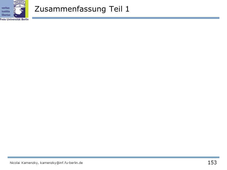153 Nicolai Kamenzky, kamenzky@inf.fu-berlin.de Zusammenfassung Teil 1