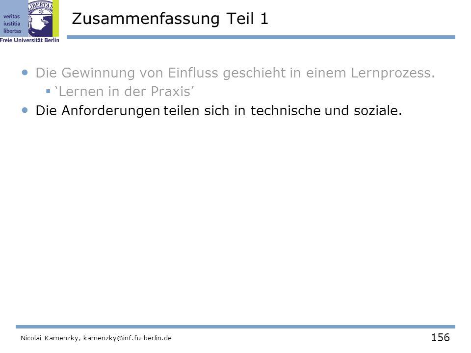 156 Nicolai Kamenzky, kamenzky@inf.fu-berlin.de Zusammenfassung Teil 1 Die Gewinnung von Einfluss geschieht in einem Lernprozess.