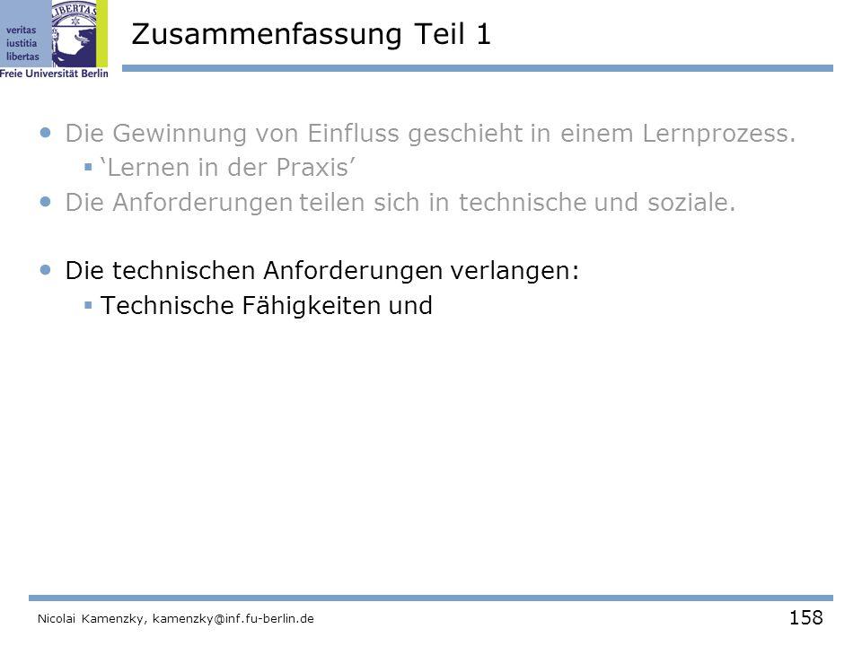 158 Nicolai Kamenzky, kamenzky@inf.fu-berlin.de Zusammenfassung Teil 1 Die Gewinnung von Einfluss geschieht in einem Lernprozess.
