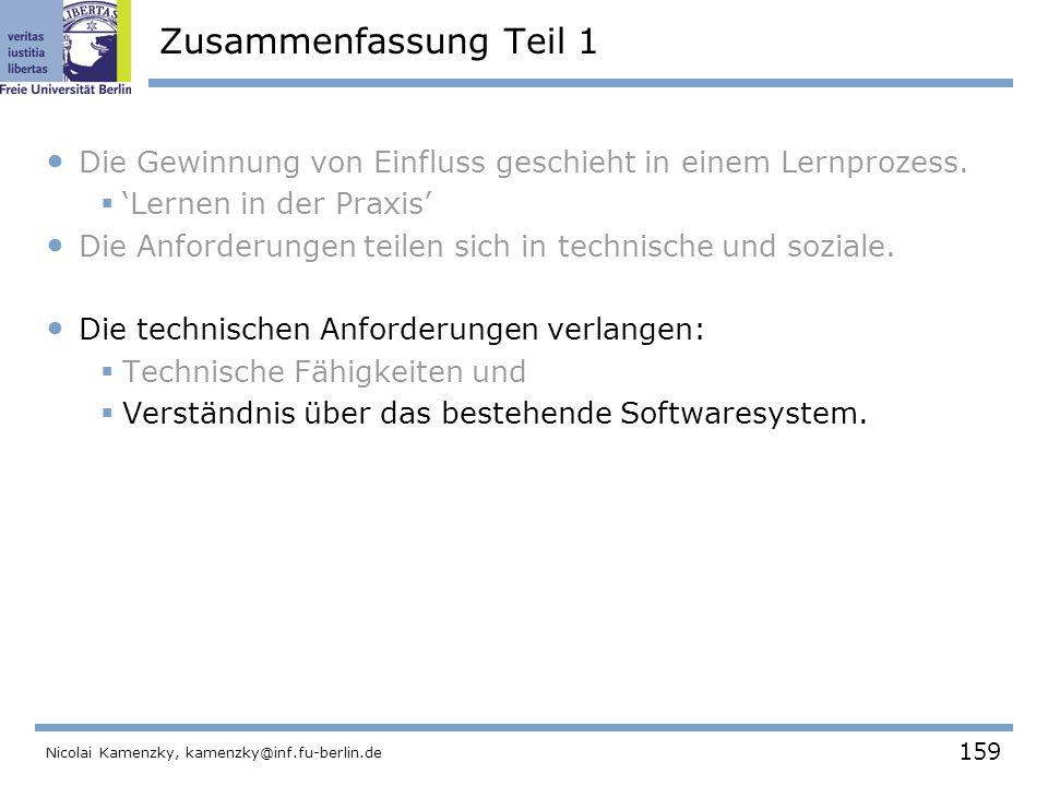 159 Nicolai Kamenzky, kamenzky@inf.fu-berlin.de Zusammenfassung Teil 1 Die Gewinnung von Einfluss geschieht in einem Lernprozess.
