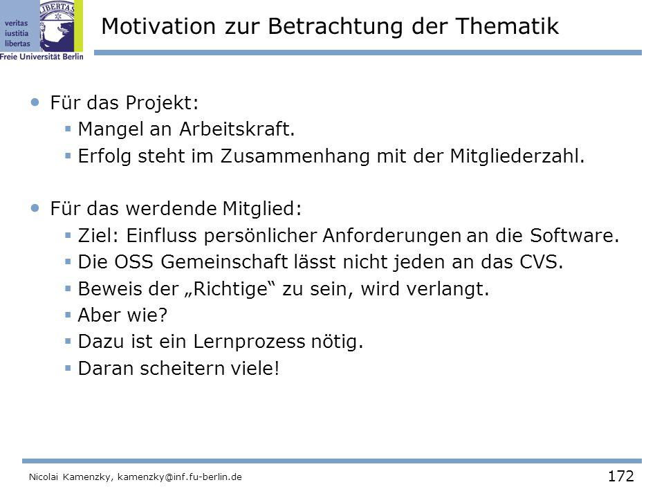 172 Nicolai Kamenzky, kamenzky@inf.fu-berlin.de Motivation zur Betrachtung der Thematik Für das Projekt:  Mangel an Arbeitskraft.
