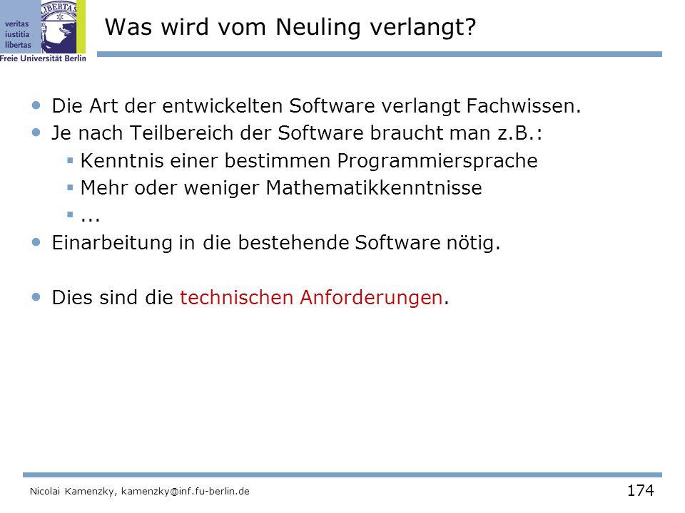 174 Nicolai Kamenzky, kamenzky@inf.fu-berlin.de Was wird vom Neuling verlangt.