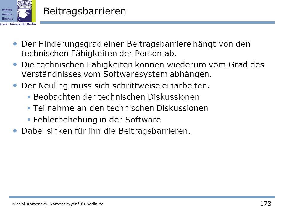 178 Nicolai Kamenzky, kamenzky@inf.fu-berlin.de Beitragsbarrieren Der Hinderungsgrad einer Beitragsbarriere hängt von den technischen Fähigkeiten der Person ab.