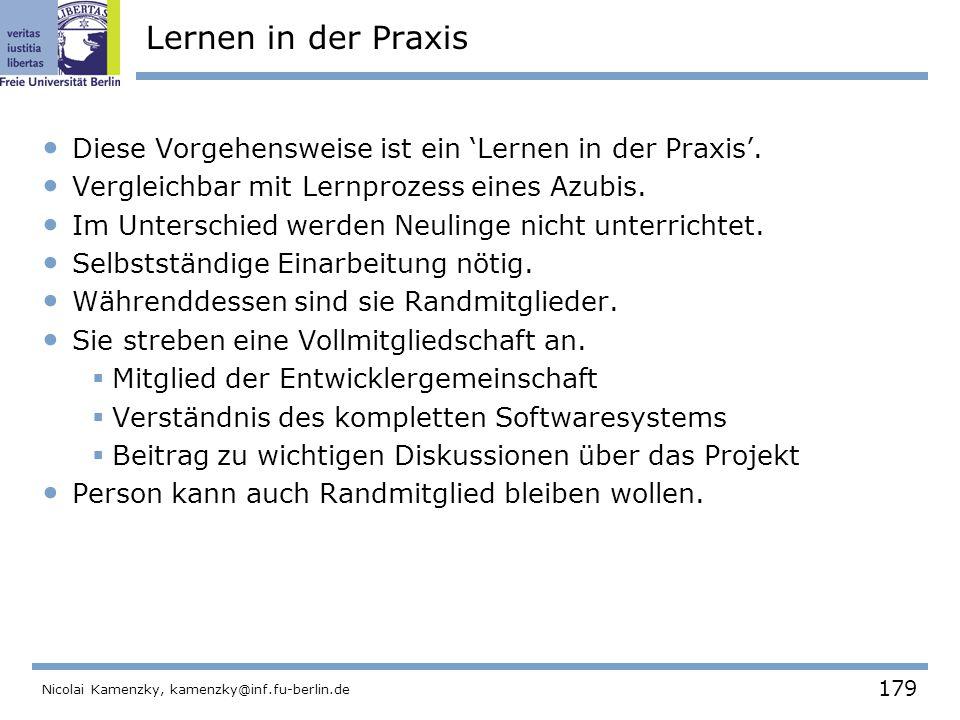 179 Nicolai Kamenzky, kamenzky@inf.fu-berlin.de Lernen in der Praxis Diese Vorgehensweise ist ein 'Lernen in der Praxis'.