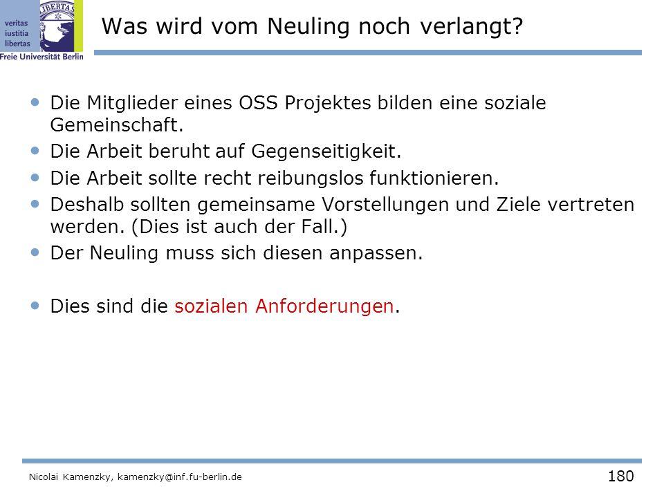 180 Nicolai Kamenzky, kamenzky@inf.fu-berlin.de Was wird vom Neuling noch verlangt.