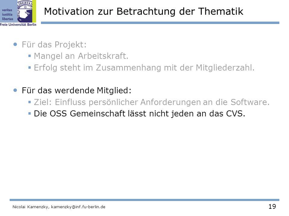 19 Nicolai Kamenzky, kamenzky@inf.fu-berlin.de Motivation zur Betrachtung der Thematik Für das Projekt:  Mangel an Arbeitskraft.
