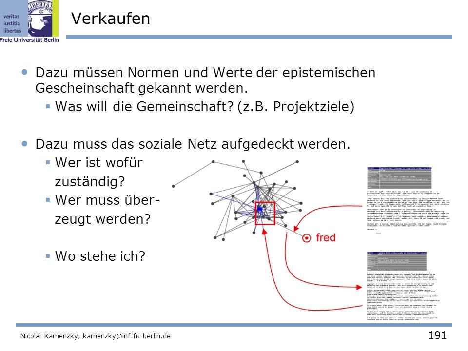 191 Nicolai Kamenzky, kamenzky@inf.fu-berlin.de Verkaufen Dazu müssen Normen und Werte der epistemischen Gescheinschaft gekannt werden.