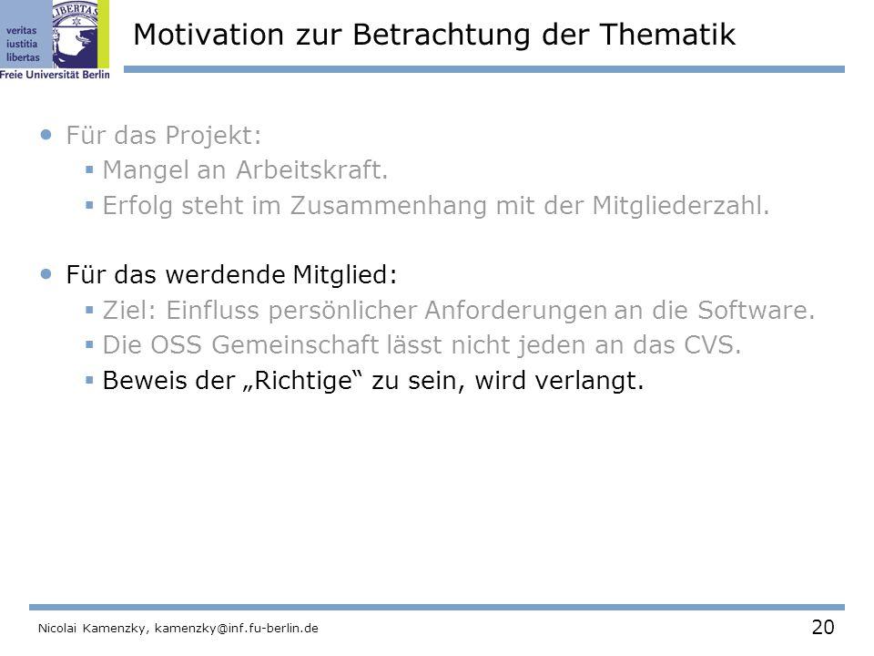 20 Nicolai Kamenzky, kamenzky@inf.fu-berlin.de Motivation zur Betrachtung der Thematik Für das Projekt:  Mangel an Arbeitskraft.