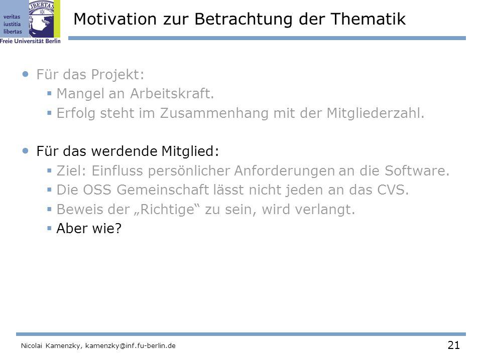 21 Nicolai Kamenzky, kamenzky@inf.fu-berlin.de Motivation zur Betrachtung der Thematik Für das Projekt:  Mangel an Arbeitskraft.