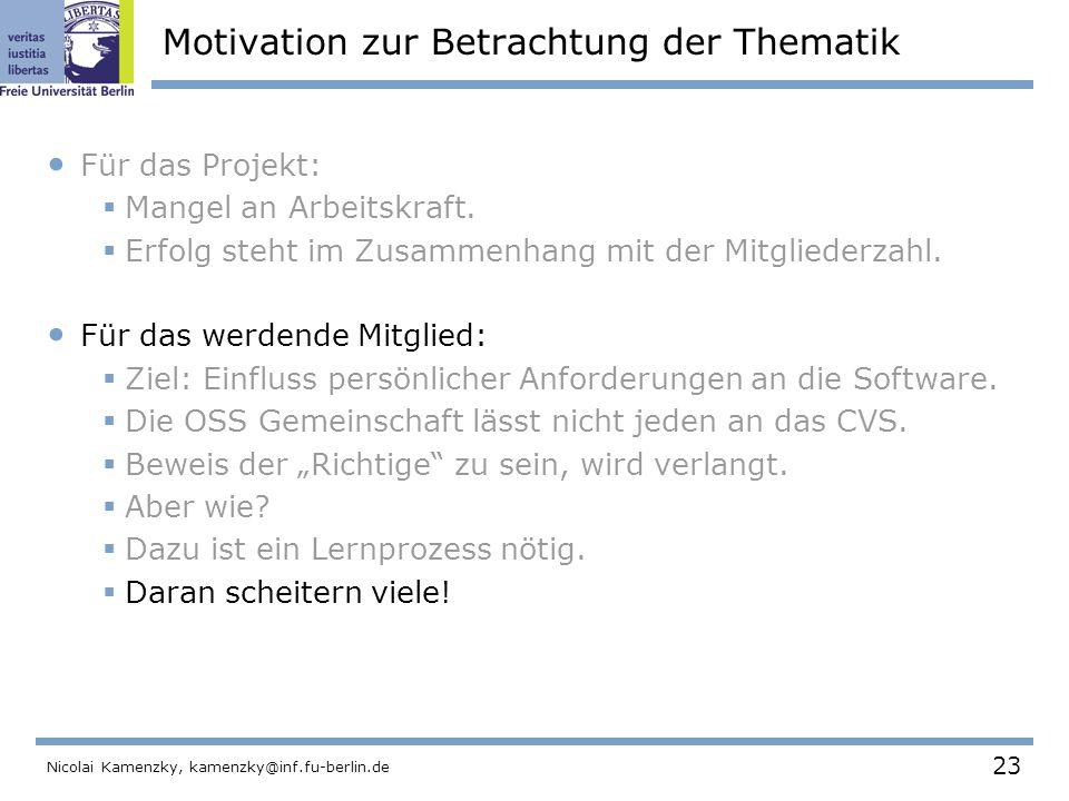 23 Nicolai Kamenzky, kamenzky@inf.fu-berlin.de Motivation zur Betrachtung der Thematik Für das Projekt:  Mangel an Arbeitskraft.