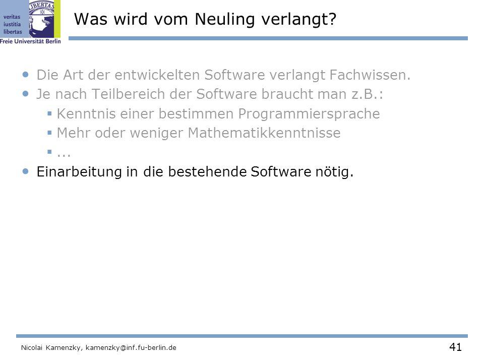 41 Nicolai Kamenzky, kamenzky@inf.fu-berlin.de Was wird vom Neuling verlangt.