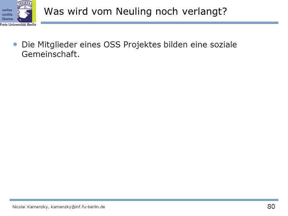 80 Nicolai Kamenzky, kamenzky@inf.fu-berlin.de Was wird vom Neuling noch verlangt.