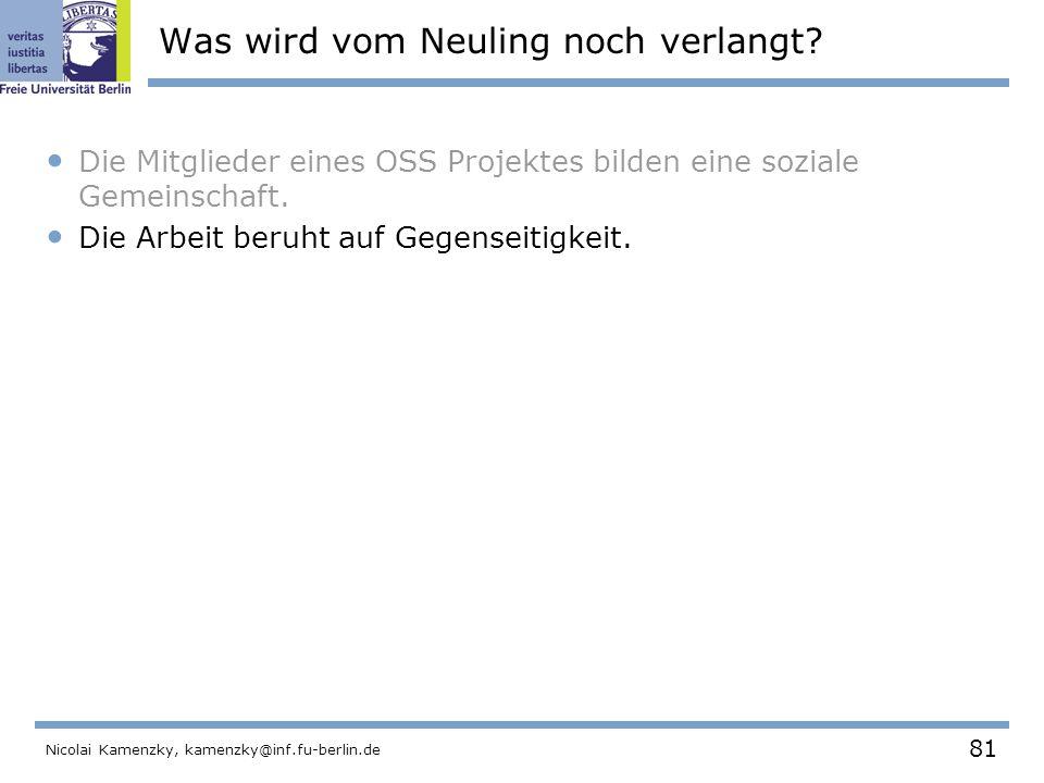 81 Nicolai Kamenzky, kamenzky@inf.fu-berlin.de Was wird vom Neuling noch verlangt.