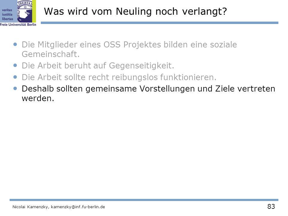 83 Nicolai Kamenzky, kamenzky@inf.fu-berlin.de Was wird vom Neuling noch verlangt.