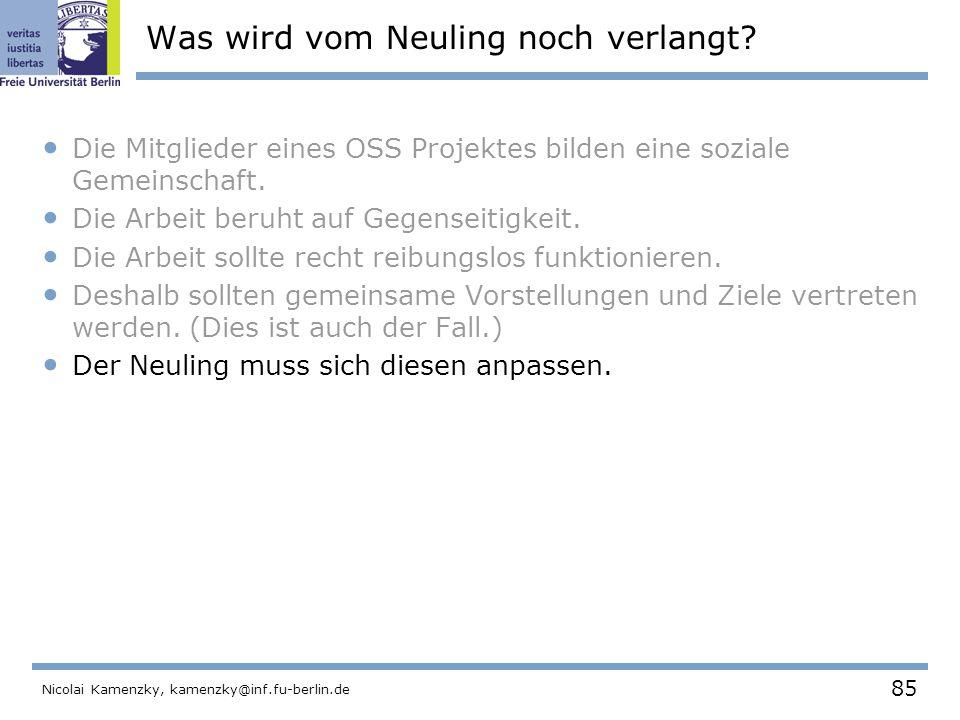 85 Nicolai Kamenzky, kamenzky@inf.fu-berlin.de Was wird vom Neuling noch verlangt.