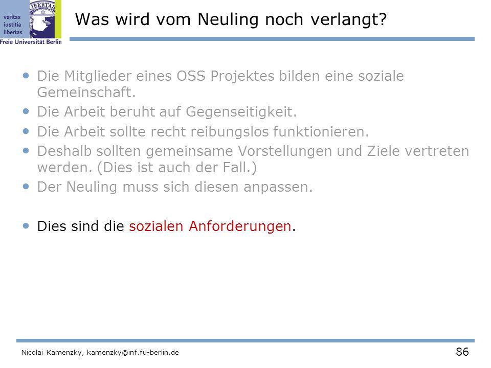 86 Nicolai Kamenzky, kamenzky@inf.fu-berlin.de Was wird vom Neuling noch verlangt.